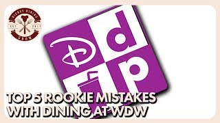 TOP 5 Rookie Mistakes with Dining | Disney Dining Show | 12/08/17