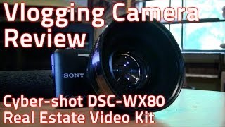 getlinkyoutube.com-Vlogging Camera - Sony Cyber-shot DSC-WX80 Complete Real Estate Video Kit - HDHat Camera Review