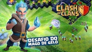 getlinkyoutube.com-ESPECIAL:  DESAFIO DO MAGO DE GELO NO CLASH OF CLANS