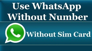 getlinkyoutube.com-How To Use WhatsApp Without Mobile Number - 2016/2017