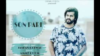 SON PARI || JASHAN GREWAL || LATEST PUNJABI HITS 2016