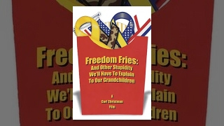 getlinkyoutube.com-Freedom Fries: And Other Stupidity We'll Have to Explain to Our Grandchildren