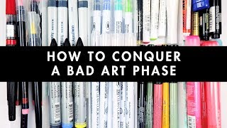 How To Conquer A Bad Art Phase | No. 03 Different Art Supplies
