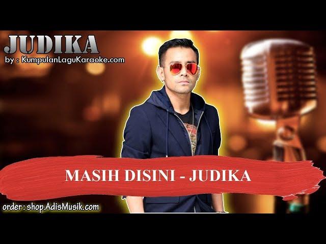 MASIH DISINI - JUDIKA Karaoke
