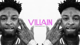 "21 Savage type beat 2017 x Drake ""Villain"" 