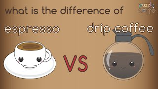 What is the difference of Espresso & Drip Coffee? [Puzzle Caffe]