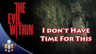 getlinkyoutube.com-The Evil Within - I Don't Have Time For This (Chapter 7) Trophy / Achievement Guide