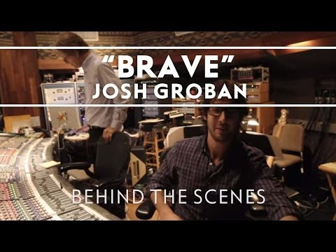 Josh Groban - Brave [Official Behind The Scenes Video]