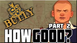 HOW GOOD WAS BULLY!? PART 2