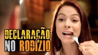 getlinkyoutube.com-DECLARAÇÃO NO RODÍZIO