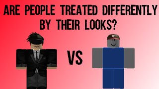 getlinkyoutube.com-Are People Treated Differently By Their Looks? [ROBLOX SOCIAL EXPERIMENT]