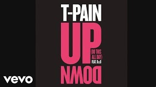 T-Pain - Up Down (Do This All Day) (ft. B.o.B)
