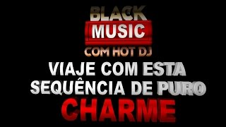 getlinkyoutube.com-SEQUÊNCIA DE CHARME DAS ANTIGAS SEM INTERVALOS 4 BY HOT DEE JAY