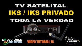 Tv Satelital IKS e IKS Privado - Toda la Verdad