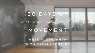 Day 26: Strength with Calvin Corzine - 30 Days of Mindful Movement