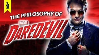 The Philosophy of Marvel's Daredevil –Wisecrack Edition