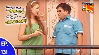 Taarak Mehta Ka Ooltah Chashmah - तारक मेहता का उल्टा चशमाह - Episode 131