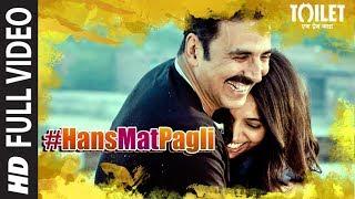 Hans Mat Pagli (Duet) Full Video | Toilet  Ek Prem Katha | Akshay Kumar, Bhumi | Sonu Nigam, Shreya