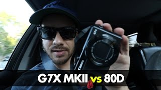 getlinkyoutube.com-Canon G7X MKII vs 80D | Vlog Field Test!