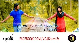 getlinkyoutube.com-FA Sumon - Ghum Parani Bondhu (Remix) VDJ Shuvo 1080p HD