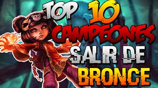 TOP 10 CAMPEONES para SALIR de BRONCE S6| League of Legends