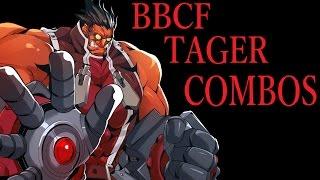 getlinkyoutube.com-BBCF TAGER BASIC COMBOS【BLAZBLUE CENTRALFICTION テイガー 基礎コンボ】