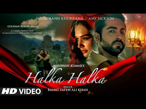 HALKA HALKA Video Song | Rahat Fateh Ali Khan Feat. Ayushmann Khurrana & Amy Jackson | T-Series