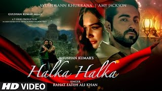 getlinkyoutube.com-HALKA HALKA Video Song | Rahat Fateh Ali Khan | Ft. Ayushmann Khurrana & Amy Jackson | T-Series