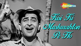 Kisi Ki Muskurahaton Pe Ho Nisar - Raj Kapoor - Anari - Mukesh - Evergreen Hindi Songs HD