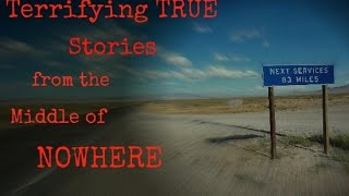 getlinkyoutube.com-Terrifying TRUE Stories from the Middle of Nowhere