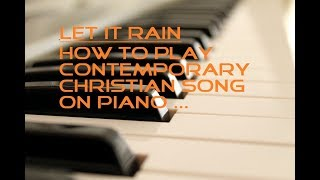 Let It Rain - How to Play Contemporary Christian Song on Piano ...