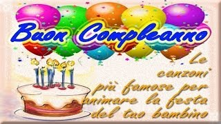 getlinkyoutube.com-Buon Compleanno - Le canzoni più famose per animare la festa del tuo bambino