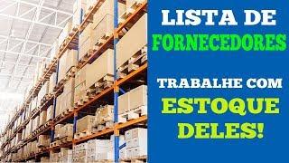 getlinkyoutube.com-Lista de Fornecedores Brasileiros, Trabalhe com o Estoque Deles - EXCLUSIVO