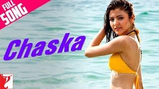 Chaska - Full Song   Badmaash Company   Shahid Kapoor   Anushka Sharma