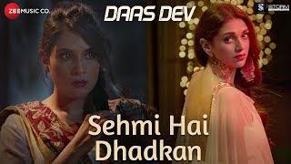 Sehmi Hai Dhadkan | Daas Dev | Atif Aslam|Rahul B, Aditi Rao Hydari & Richa C |Vipin P | Dr. Sagar