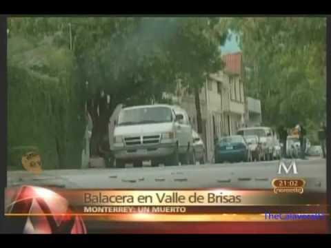 Balacera Valle de las Brisas y Narcobloqueos Monterrey 19 Julio 2010