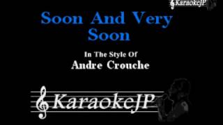Soon And Very Soon (Karaoke) - Andre Crouche