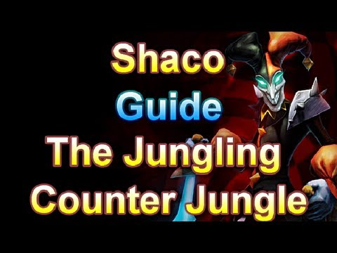 League of Legends - Shaco The Jungling Counter Jungle