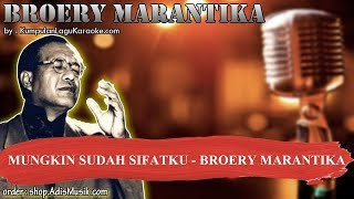 MUNGKIN SUDAH SIFATKU - BROERY MARANTIKA Karaoke