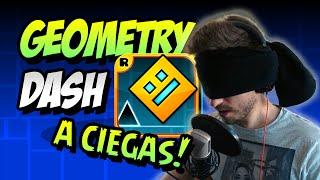 getlinkyoutube.com-GEOMETRY DASH... A CIEGAS! | BLAST PROCESSING 100% PERFECT