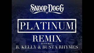 Snoop Dogg - Platinum (Remix) (Ft R.Kelly & Busta Rhymes)