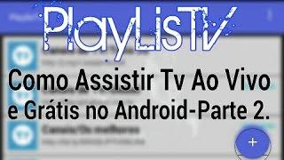 getlinkyoutube.com-TV AO VIVO E GRÁTIS NO ANDROID COM O PLAYLISTV-PARTE 2.