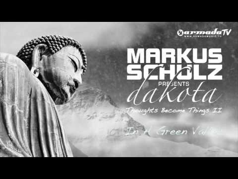 Markus Schulz presents Dakota - In a Green Valley