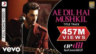 Ae Dil Hai Mushkil - Karan | Aishwarya | Ranbir | Anushka | Pritam | Arijit width=