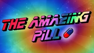 getlinkyoutube.com-The AMAZING Pill