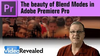 The beauty of Blend Modes in Adobe Premiere Pro