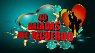 getlinkyoutube.com-40 BALADITAS DEL RECUERDO- EDICCION ESPECIAL