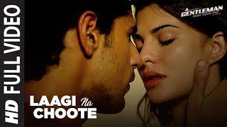 Laagi Na Choote Full Song | A Gentleman-SSR | Sidharth |Jacqueline | Arijit Singh |Shreya  |Raj & DK