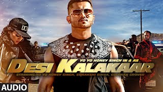 Desi Kalakaar Full AUDIO Song   Yo Yo Honey Singh   Desi Kalakaar, Honey Singh New Songs 2014