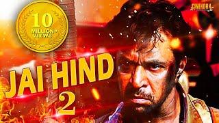 Jai Hind 2 Tamil Full Movie | 2017 Latest Dubbed Movie in Hindi